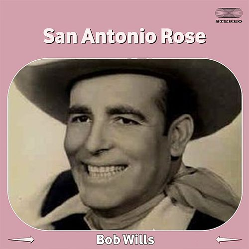 Play & Download San Antonio Rose (Live 1944) by Bob Wills & His Texas Playboys | Napster