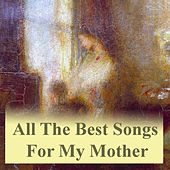 All The Best Songs For My Mother von Various Artists