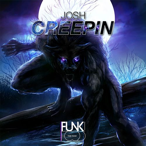 Play & Download Creepin by Josh | Napster