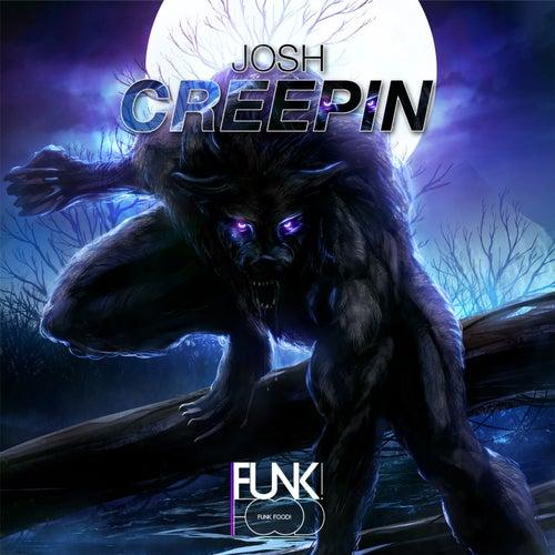 Creepin by Josh
