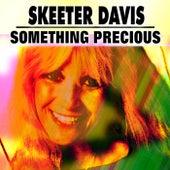 Something Precious de Skeeter Davis