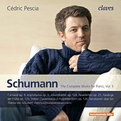 Play & Download Schumann: The Complete Works for Piano, Vol. 5 by Cédric Pescia | Napster
