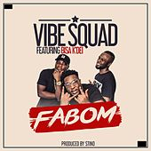 Play & Download Fabom (feat. Bisa Kdei) by Vibesquad | Napster