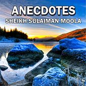 Play & Download Anecdotes by Sheikh Sulaiman Moola | Napster