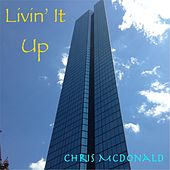 Play & Download Livin' It Up by Chris McDonald | Napster