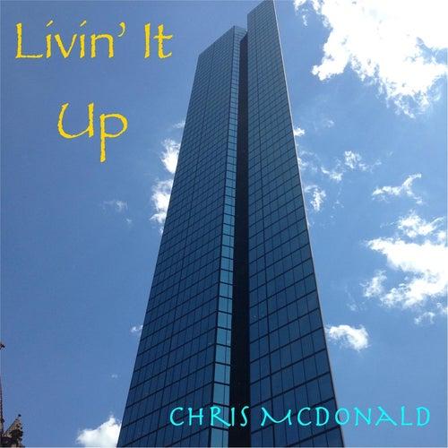 Livin' It Up by Chris McDonald