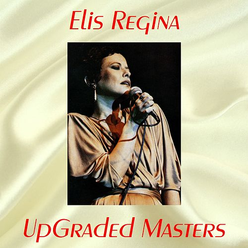 UpGraded Masters (All Tracks Remastered) by Elis Regina