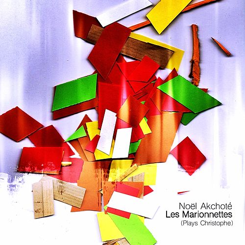 Play & Download Les marionnettes (Plays Christophe) by Noel Akchoté | Napster