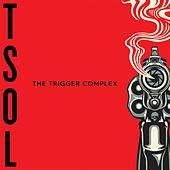 Play & Download The Trigger Complex by T.S.O.L. | Napster