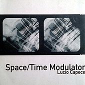 Space / Time Modulator by Lucio Capece