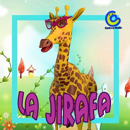 La Jirafa Canción Infantil de Cartoon Studio