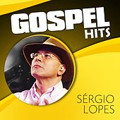 Gospel Hits de Sérgio Lopes