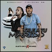 Play & Download Dile a Tu Marido by Sujeto Oro24   Napster