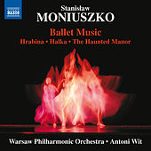 Play & Download Moniuszko: Ballet Music by Warsaw Philharmonic Orchestra | Napster