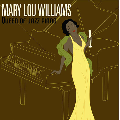 Queen of Jazz Piano by Mary Lou Williams