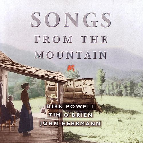 Songs From the Mountain by Dirk Powell