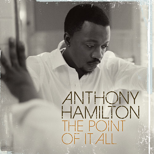 Play & Download The Point Of It All by Anthony Hamilton | Napster