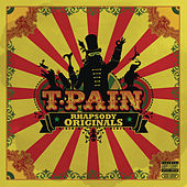 T-Pain Rhapsody Originals by T-Pain