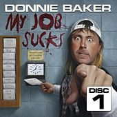 Donnie Baker - My Job Sucks Disc 1 by Bob & Tom