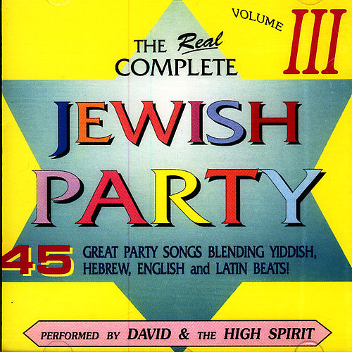 Play & Download Complete Jewish Party, Vol. 3 by David & The High Spirit | Napster