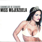 Play & Download Miss Mujerzuela by Caramelos de Cianuro | Napster