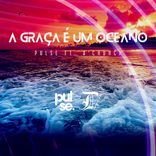 Play & Download A Graça É um Oceano by Pulse | Napster