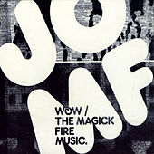 Wow!/The Magick Fire Music by Jackie-O Motherf*cker