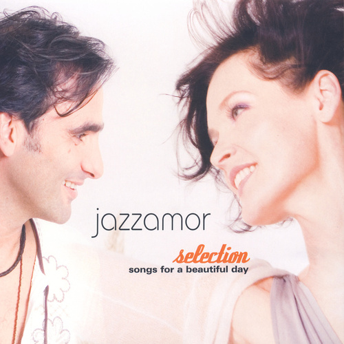 Play & Download Selection - Songs Of A Beautiful Day by Jazzamor | Napster