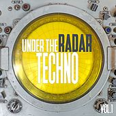 Play & Download Under the Radar Techno, Vol. 1 by Various Artists | Napster