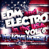 EDM and Electro in the USA, Vol. 6 by Various Artists