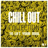 Chill Out Collection, To Lift Your Soul, Vol. 4 by Various Artists