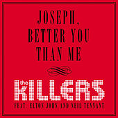 Joseph, Better You Than Me by The Killers