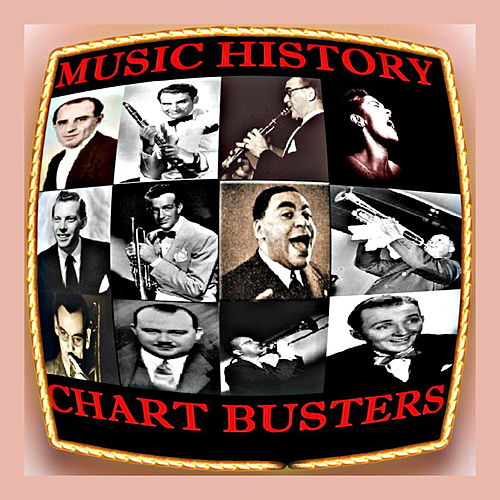 Play & Download Music History - Chart Busters by Various Artists | Napster