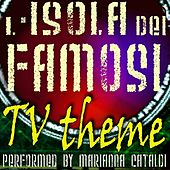Play & Download L'isola Dei Famosi Tv Theme by Marianna Cataldi | Napster