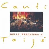 Canti della preghiera a Taizé by Taizé
