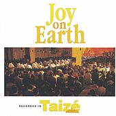 Play & Download Joy on Earth by Taizé | Napster