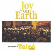 Joy on Earth by Taizé