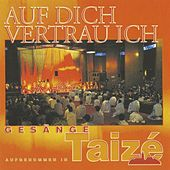 Play & Download Auf dich vertrau ich by Taizé | Napster
