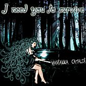 Play & Download I Need You To Survive by Marianna Cataldi | Napster
