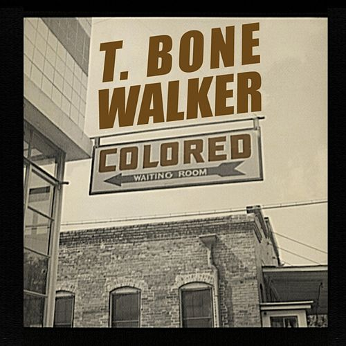 Play & Download Colored by T-Bone Walker | Napster