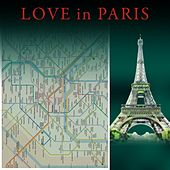 Play & Download Love in Paris by Various Artists | Napster