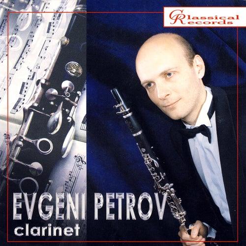 Play & Download Evgeni Petrov, clarinet by Evgeni Petrov | Napster