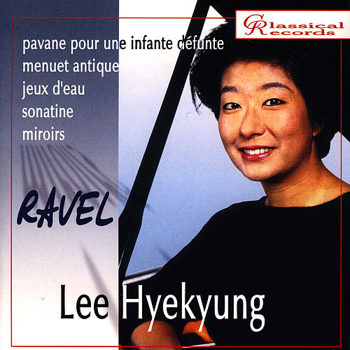 Hyekyung Lee. Maurice Ravel by Maurice Ravel