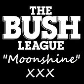 Play & Download Moonshine by The Bush League | Napster