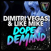Dope Demand by Dimitri Vegas & Like Mike