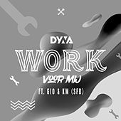 Play & Download Work Voor Mij by Dyna   Napster