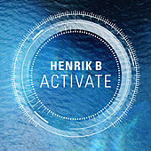 Play & Download Activate by Henrik B | Napster