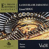 El Órgano Histórico Español, Vol. 4 (La Escuela de Zaragoza I) by Lionel Rogg