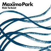 Play & Download Risk to Exist by Maximo Park | Napster