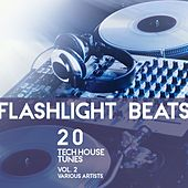 Flashlight Beats (20 Tech House Tunes), Vol. 2 by Various Artists